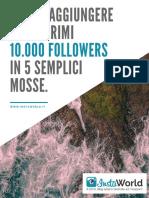 10.000 Followers in 5 Mosse Instaworld