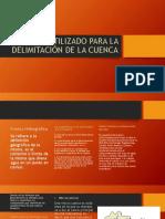 PROCESO UTILIZADO PARA LA DELIMITACIÓN DE LA CUENCA.pptx