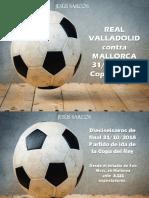 Jesús Sarcos - REAL VALLADOLID contra MALLORCA 31/10/2018 Copa del Rey