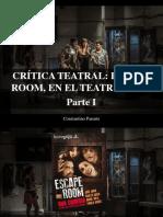 Constantino Parente - Crítica Teatral, Escape Room, En El Teatre Goya, Parte I