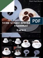 Miguel Ángel Marcano - ¿Cómo Se Hace Arte Latte? ¡Con Plantillas!, Parte I