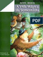A Vida Magica Da Sementinha - Redol, Alves