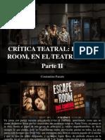 Constantino Parente - Crítica Teatral, Escape Room, En El Teatre Goya, Parte II