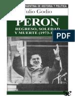 [Biblioteca Argentina de Historia y Politica 44] Godio, Julio - Peron Regreso, Soledad y Muerte (1973-1974) [43288] (r1.0).Epub