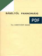 Szentiványi  Rezső  - Pannonok eredete, Bábeltől Pannoniáig 1963
