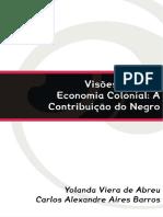 ABREU, Yolanda Vieira de & BARROS, Carlos Alexandre Aires – Visões Sobre a Economia Colonial a Contribuição Do Negro