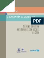 LECTURA OBLIGATORIA. UNIDAD 4 .DERECHO A LA EDUCACION  (REVISAR)UNICEF-Modelos en debate para la educación escolar en Chile (1).pdf