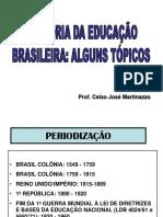 História da Educação Brasileira - 2018- Celso.ppt