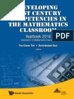 Kaur, Berinderjeet_ Toh, Pee Choon - Developing 21st century competencies in the mathematics classroom_ yearbook 2016_ Association of Mathematics Educators-World Scientific Publishing Company (2016).pdf