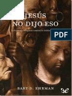 EHRMAN, Bart D. (2005), Jes�s no dijo eso, los errores y falsificaciones de la Biblia. Barcelona, Editorial Cr�tica (epublibre)