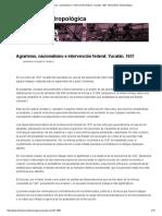 Agrarismo, Nacionalismo e Intervención Federal_ Yucatán, 1937 _ Dimensión Antropológica