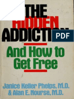 The Hidden Addiction and How to Get Free