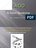 A Vision Syndrome Dan L. Fortenbacher, O.D., FCOVD