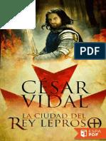 La Ciudad Del Rey Leproso - Cesar Vidal