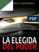 La Elegida Del Poder - Manuela Centeno