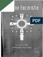 A Divina Eucaristia - Volume I - Escritos e Sermões de São Pedro Julião Eymard
