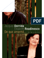 DERRIDA, Jacques - De que amanhã... Diálogo - Entrevista para ROUDINESCO, Elisabeth.pdf