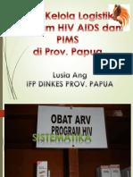 Tata Kelola Logistik Program Hiv Aids Dan Pims Di Prov Papua Jan 2019