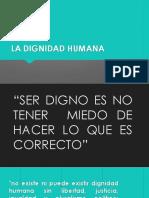 La Dignidad Humana Presentacion