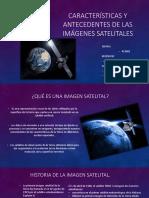 Características y Antecedentes de Las Imágenes Satelitales