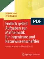 Endlich Gelöst! Aufgaben Zur Mathematik Für Ingenieure Und Naturwissenschaftler; Lineare Algebra Und Analysis in R-Wilhelm Merz, Peter Knabner (Auth.) - Springer-Verlag Berlin Heid