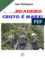 RODRIGUES, Nelson = Verdadeiro Cristo é Marx