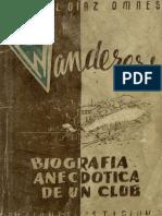 Wanderers Biografia Anecdotica de Un Club Manuel Diaz Omnes 1952