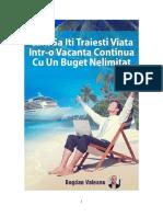 Vacanță continuă cu un buget nelimitat