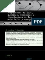 UT.1 Propiedades Físicas, Químicas, Mecánicas y Tecnológicas