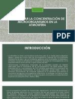 DETERMINAR LA CONCENTRACIÓN DE MICROORGANISMOS EN LA ATMÓSFERA