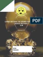 Livret de Suivi Du Jeune Footballeur Ecole de Foot o.m