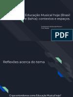 Educação Musical Hoje (Brasil e Bahia)- Contextos e Espaços.
