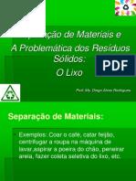 Aula Separação de Mistura e Reciclagem_Prof.ms.Diego