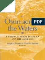 Joseph M. Murphy, Mei-Mei Sanford - Osun Across the Waters                            _ A Yoruba Goddess in (2001).pdf