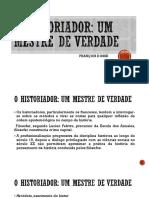 Dosse_Historiador como um mestre da verdade.pptx