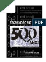 ESCRAVIDÃO, 500 anos