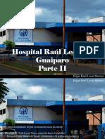 Edgar Raúl Leoni Moreno - Hospital Raúl Leoni de Guaiparo, Parte II
