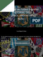 Luis Miguel Urbina - Periodismo Del Fútbol Mundial, Historia Del Fútbol Argentino, Parte I
