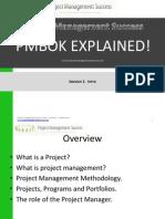 Project Management Success - PMBOK Explained - Session 1 Intro