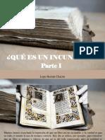 Lope Hernán Chacón - ¿Qué Es Un Incunable?, Parte I