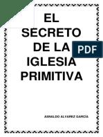 El Secreto de La Iglesia Primitiva Asnaldo Alvarez Garcia