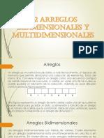 Arreglos Bidimencionales y Multidimensionales
