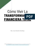 Como Vivir La Transformacion Financiera Total