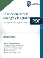 La Relación Entre La Ecología y La Agronomía y los principios agroecológicos.