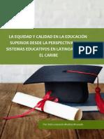 La Equidad y Calidad en La Educación Superior en Latinoamérica y El Caribe