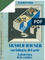 266724605 Hauser Arnold Sociologi a Del Arte 3 Diale Ctica de Lo Este Tico