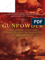 Jack Kelly - Gunpowder_ Alchemy, Bombards, And Pyrotechnics_ the History of the Explosive That Changed the World (2004, Basic Books)