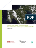 LANDSAT Step-by-step Processing Manual Feature Extraction Processing Using LANDSAT 7 ETM+