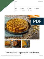 Carrot cake à la pistache sans beurre | Mes recettes Healthy