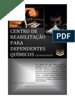 Centro de Reabilitação para dependentes químicos em Catanduva SP.